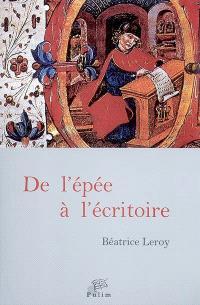 De l'épée à l'écritoire : en Castille de 1300 à 1480, deux siècles de nobles écrivains