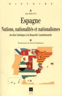 Espagne, nations, nationalités et nationalismes : des rois catholiques à la monarchie constitutionnelle