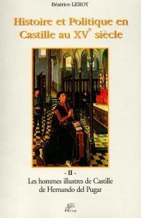 Histoire et politique en Castille au XVe siècle. Volume 2, Les hommes illustres de Castille de Hernando del Pulgar