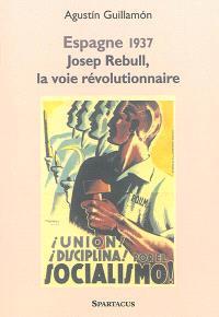 Josep Rebull, la voie révolutionnaire : critique d'Andreu Nin et de la direction du POUM, 1937-1939