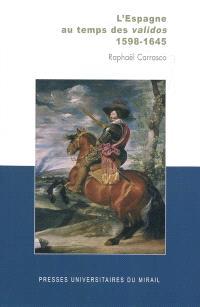 L'Espagne au temps des validos : 1598-1645