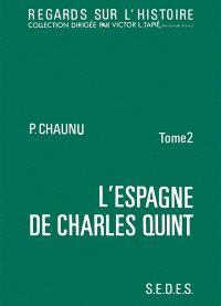 L'Espagne de Charles Quint : 02 : La conjoncture d'un siècle