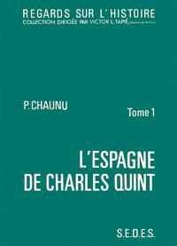 L'Espagne de Charles Quint : 1