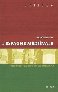 L'Espagne médiévale : chrétiens, juifs et musulmans