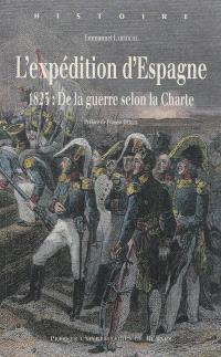 L'expédition d'Espagne : 1823 : de la guerre selon la Charte