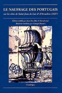Le naufrage des Portugais : sur les côtes de Saint-Jean-de-Luz et d'Arcachon (1627)