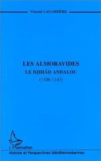 Les Almoravides : le djihâd andalou (1106-1143)