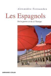 Les Espagnols : de la guerre civile à l'Europe