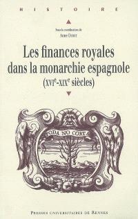 Les finances royales dans la monarchie espagnole : XVIe-XIXe siècles