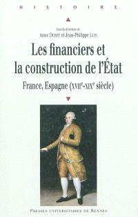 Les financiers et la construction de l'Etat : France, Espagne (XVIIe-XIXe siècle)