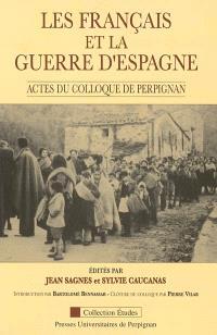 Les Français et la guerre d'Espagne : actes du colloque tenu à Perpignan les 28, 29 et 30 septembre 1989