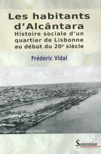Les habitants d'Alcântara : histoire sociale d'un quartier de Lisbonne au début du XXe siècle