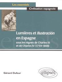 Lumières et Ilustracion en Espagne : sous les règnes de Charles III et de Charles IV (1759-1808)