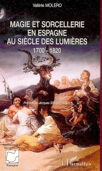 Magie et sorcellerie en Espagne au siècle des lumières : 1700-1820