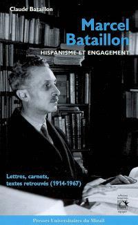Marcel Bataillon, hispanisme et engagement : lettres, carnets, textes retrouvés (1914-1967)