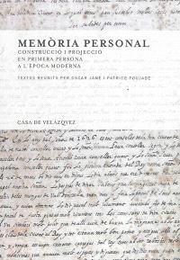 Memoria personal : construccio i projeccio en primera persona a l'època moderna