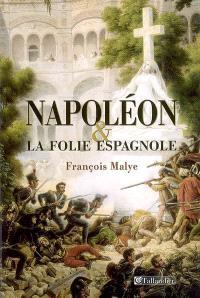 Napoléon & la folie espagnole