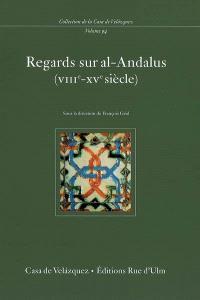 Regards sur al-Andalus (VIIIe-XVe siècle)