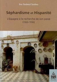 Séphardisme et hispanité : l'Espagne à la recherche de son passé (1920-1936)