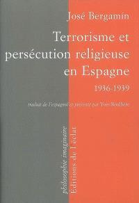 Terrorisme et persécution religieuse en Espagne, 1936-1939