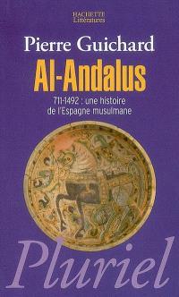 Al-Andalus, 711-1492 : une histoire de l'Espagne musulmane
