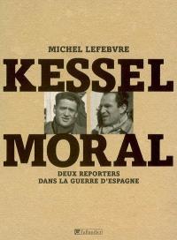 Kessel, Moral : deux reporters dans la guerre d'Espagne