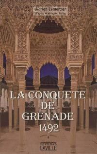 La conquête de Grenade, 1492