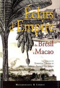 Eclats d'empire portugais : du Brésil à Macao
