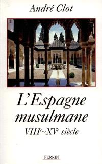 L'Espagne musulmane, VIIIe-XVe siècle
