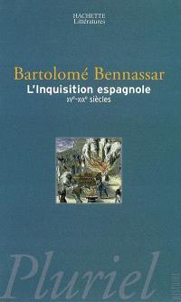 L'Inquisition espagnole : XVe-XIXe siècles