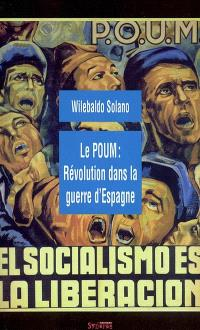 Le POUM : révolution dans la guerre d'Espagne