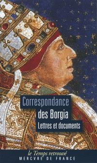Correspondance des Borgia : lettres et documents