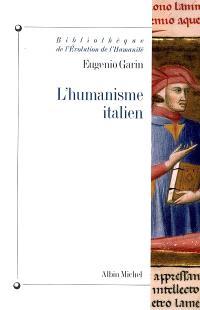 L'humanisme italien : philosophie et vie civile à la Renaissance
