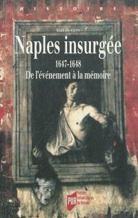 Naples insurgée : 1647-1648 : de l'évènement à la mémoire