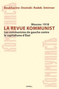 Kommunist : revue hebdomadaire économique, politique et sociale : les communistes de gauche contre le capitalisme d'Etat