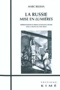 La Russie mise en Lumières : représentations et débats autour de la Russie dans la France du XVIIIe siècle