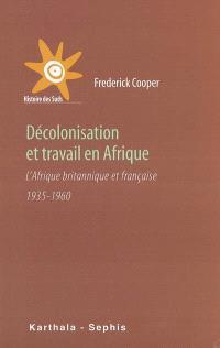 Décolonisation et travail en Afrique : l'Afrique britannique et française : 1935-1960