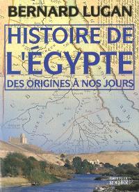 Histoire de l'Egypte des origines à nos jours