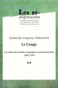 Le Congo au temps des grandes compagnies concessionnaires : 1898-1930