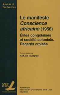Le manifeste Conscience africaine (1956) : élites congolaises et société coloniale : regards croisés