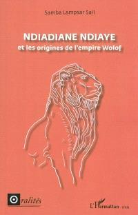 Ndiadiane Ndiaye et les origines de l'Empire wolof
