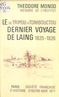 De Tripoli à Tombouctou : Le Dernier voyage de Laing, 1825-26