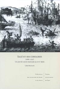 Salé et ses corsaires, 1666-1727 : un port de course marocain au XVIIe siècle