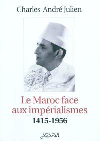 Le Maroc face aux impérialismes : 1415-1956