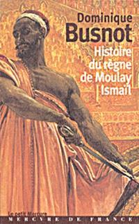 A travers le Maroc du XVIIe siècle. Volume 3, Histoire du règne de Moulay Ismail