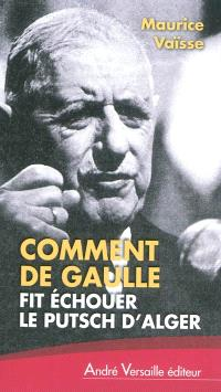 Comment de Gaulle fit échouer le putsch d'Alger