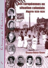 Des Européennes en situation coloniale : Algérie, 1830-1939