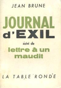 Journal d'exil; Suivi de Lettre à un maudit