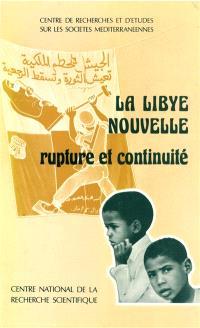 La Libye nouvelle : rupture et continuité