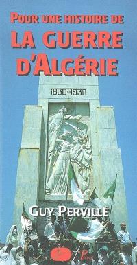 Pour une histoire de la guerre d'Algérie : 1954-1962
